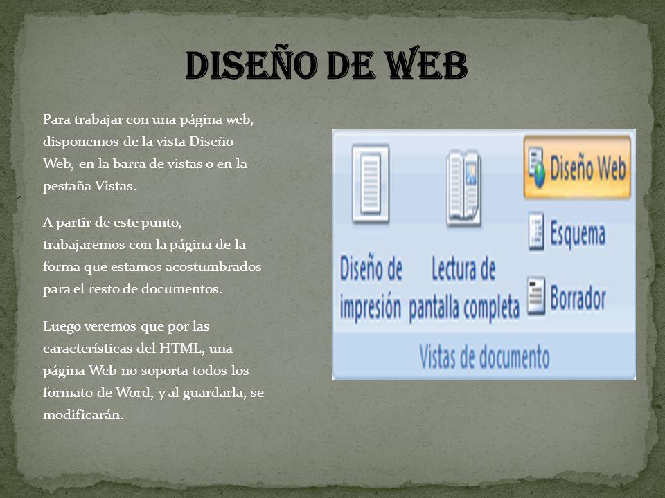 Diseño de web Para trabajar con una página web, disponemos de la vista Diseño Web, en la barra de vistas o en la pestaña Vistas.