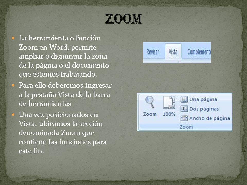 zoom La herramienta o función Zoom en Word, permite ampliar o disminuir la zona de la página o el documento que estemos trabajando.