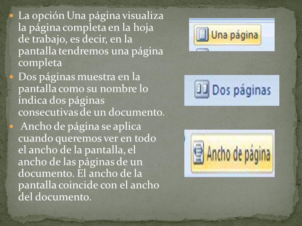 La opción Una página visualiza la página completa en la hoja de trabajo, es decir, en la pantalla tendremos una página completa