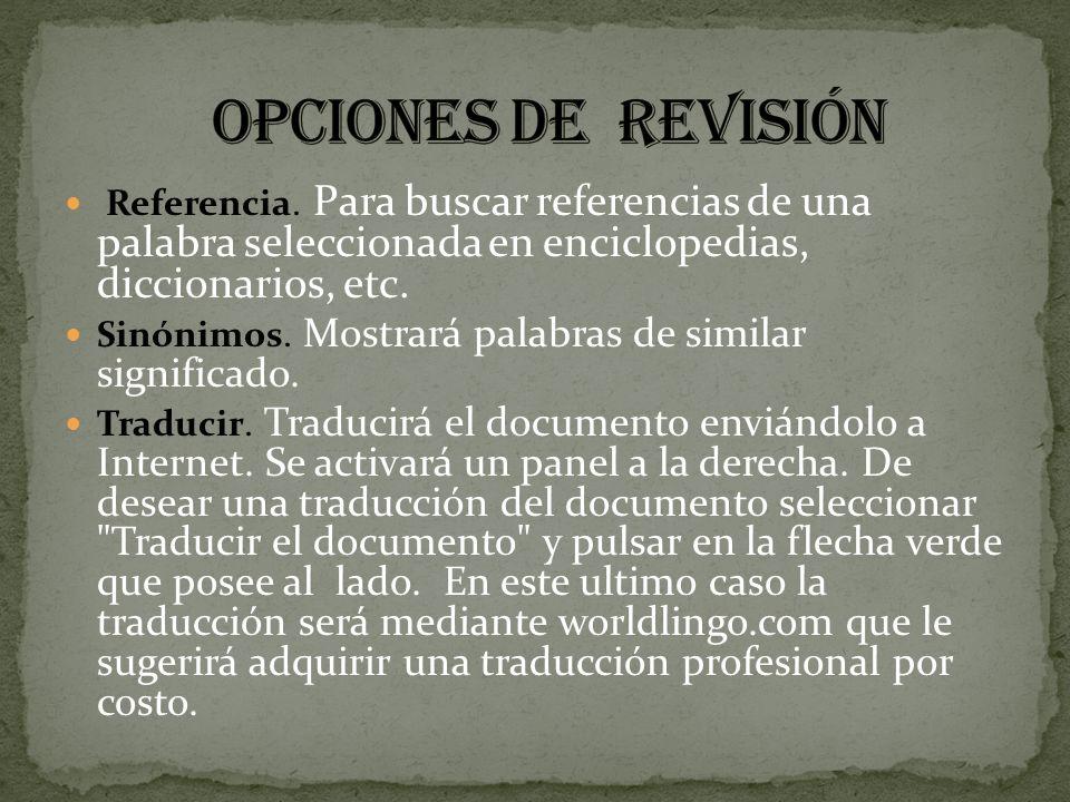 opciones de revisión Referencia. Para buscar referencias de una palabra seleccionada en enciclopedias, diccionarios, etc.