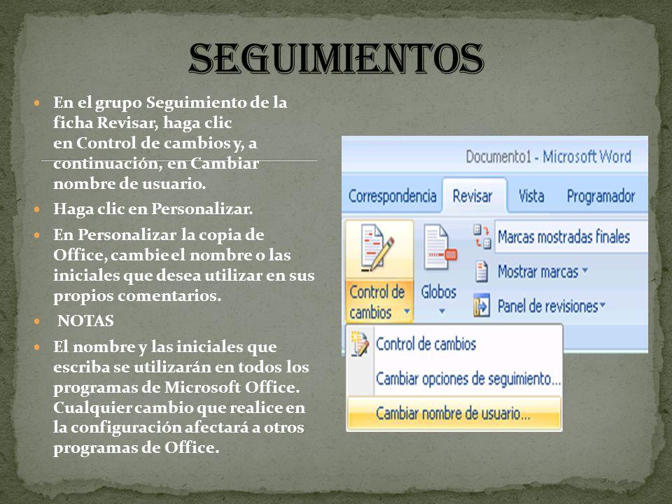 seguimientos En el grupo Seguimiento de la ficha Revisar, haga clic en Control de cambios y, a continuación, en Cambiar nombre de usuario.