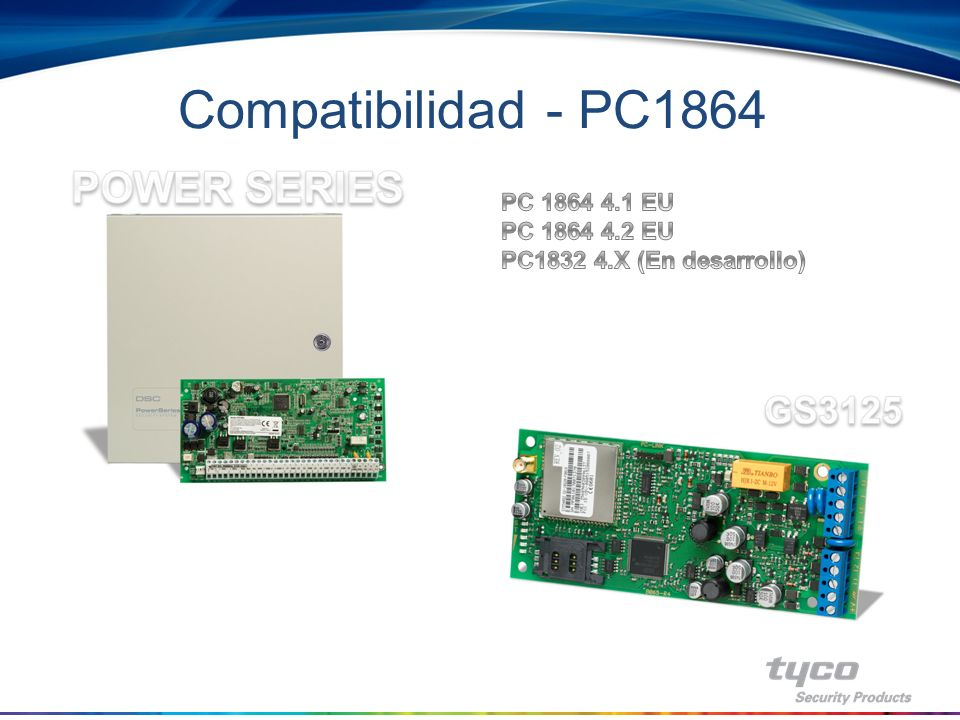 Compatibilidad - PC1864 POWER SERIES GS3125 PC 1864 4.1 EU