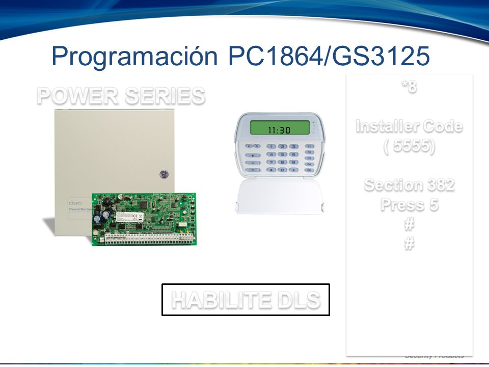 Programación PC1864/GS3125 POWER SERIES HABILITE DLS *8