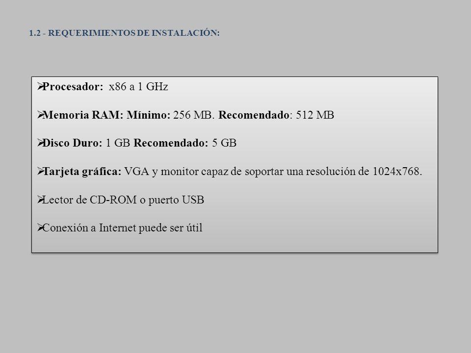Memoria RAM: Mínimo: 256 MB. Recomendado: 512 MB