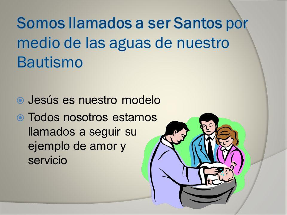 Somos llamados a ser Santos por medio de las aguas de nuestro Bautismo