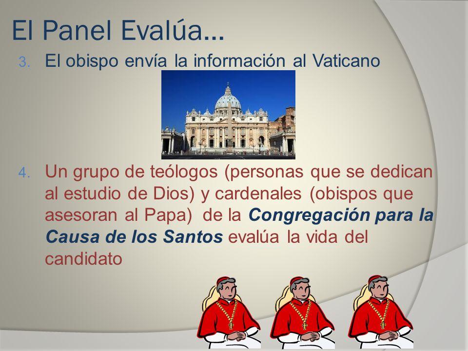 El Panel Evalúa… El obispo envía la información al Vaticano