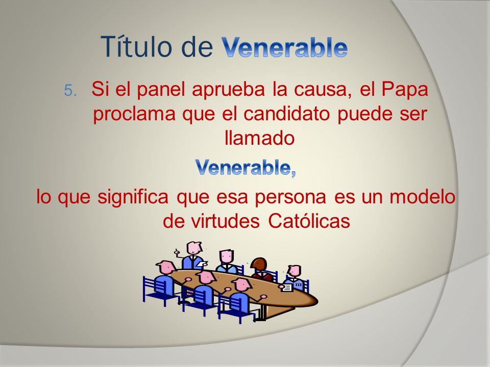 lo que significa que esa persona es un modelo de virtudes Católicas