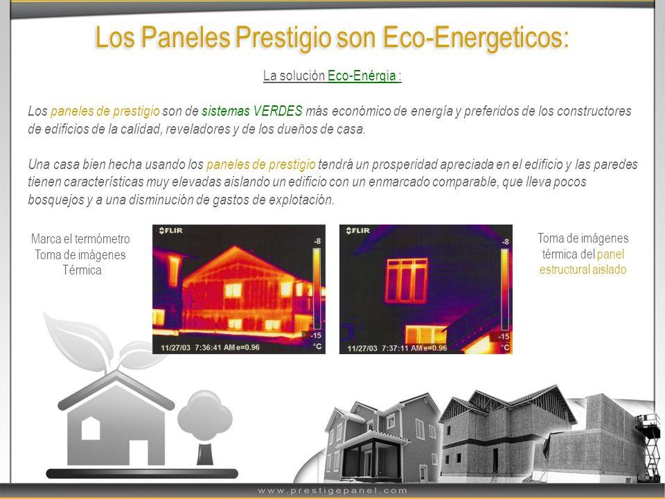 Los Paneles Prestigio son Eco-Energeticos: