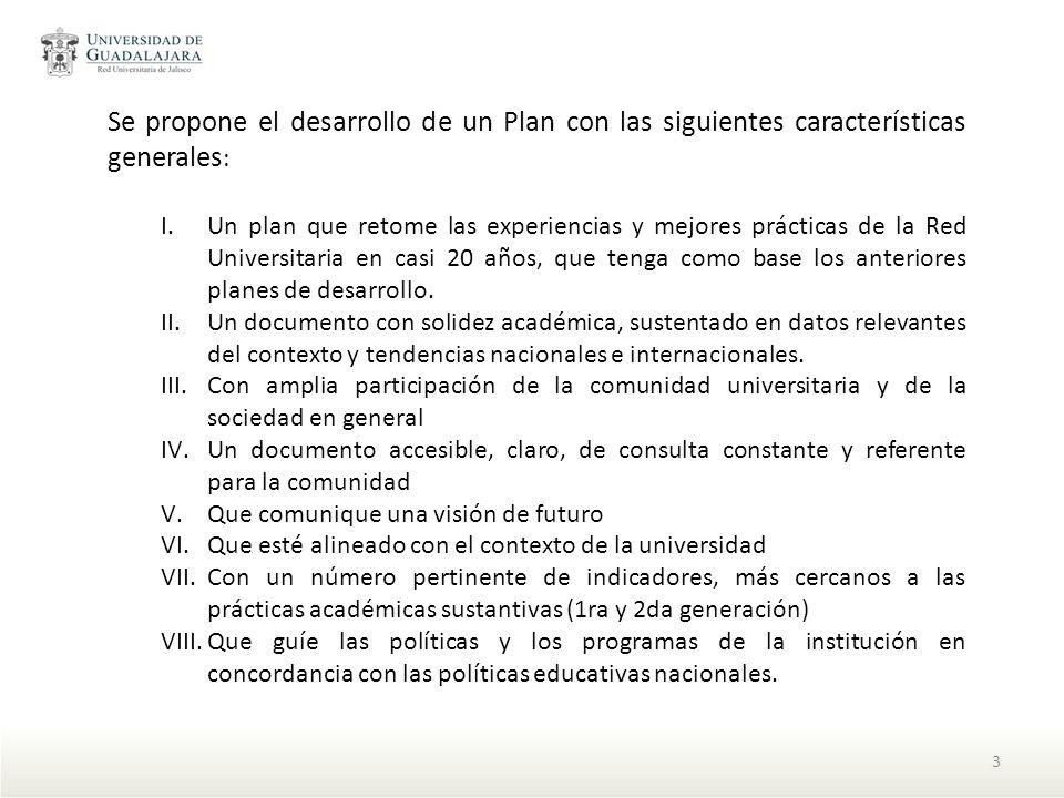 Se propone el desarrollo de un Plan con las siguientes características generales: