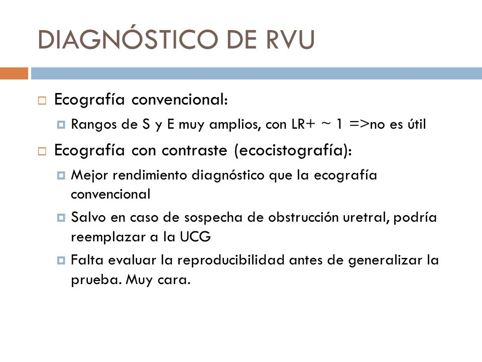 DIAGNÓSTICO DE RVU Ecografía convencional: