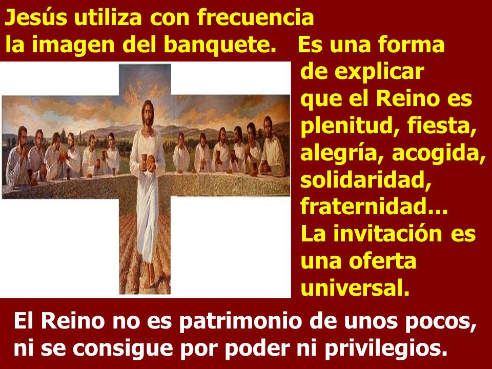 Jesús utiliza con frecuencia la imagen del banquete. Es una forma