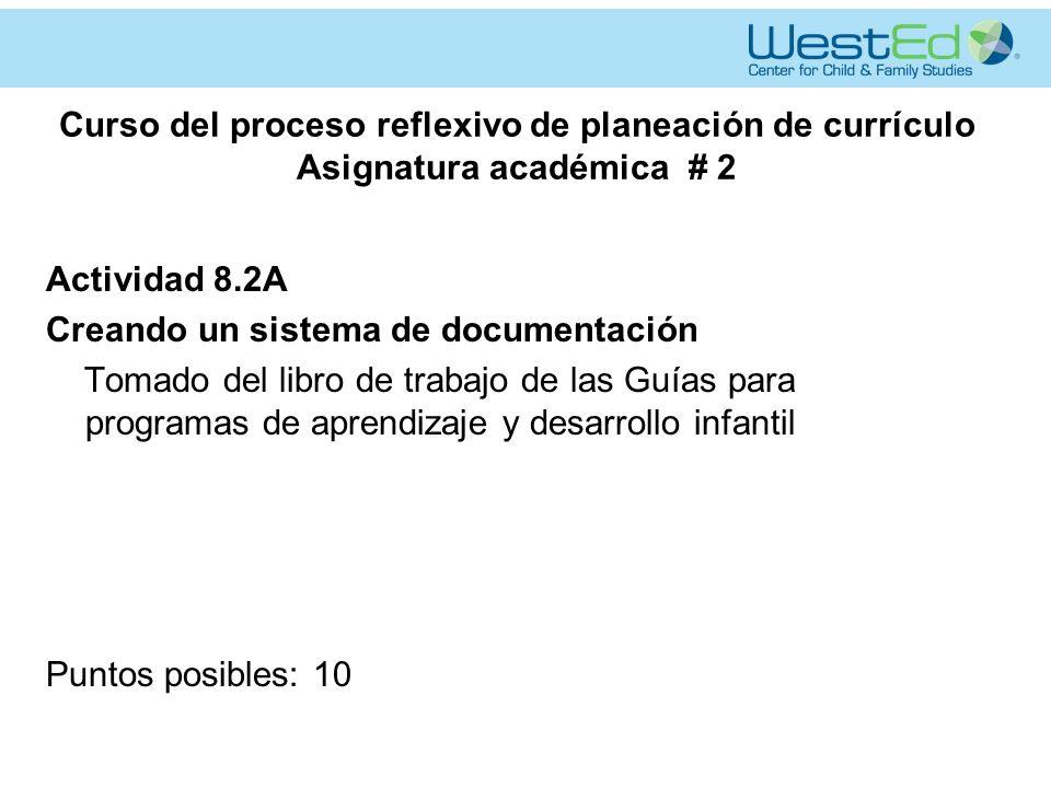 Curso del proceso reflexivo de planeación de currículo Asignatura académica # 2