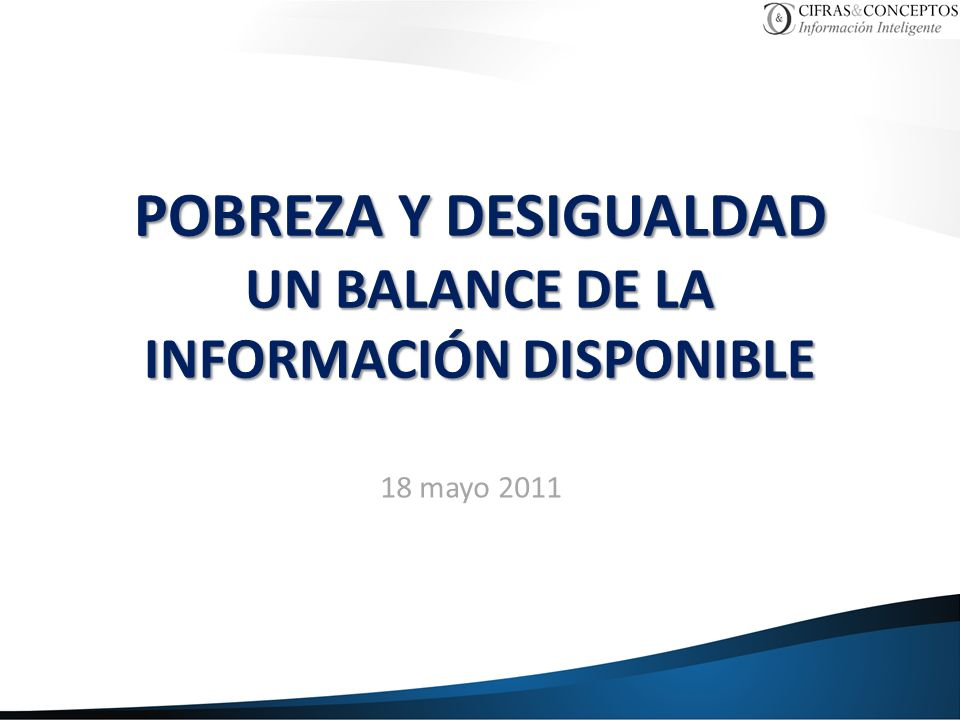 POBREZA Y DESIGUALDAD UN BALANCE DE LA INFORMACIÓN DISPONIBLE