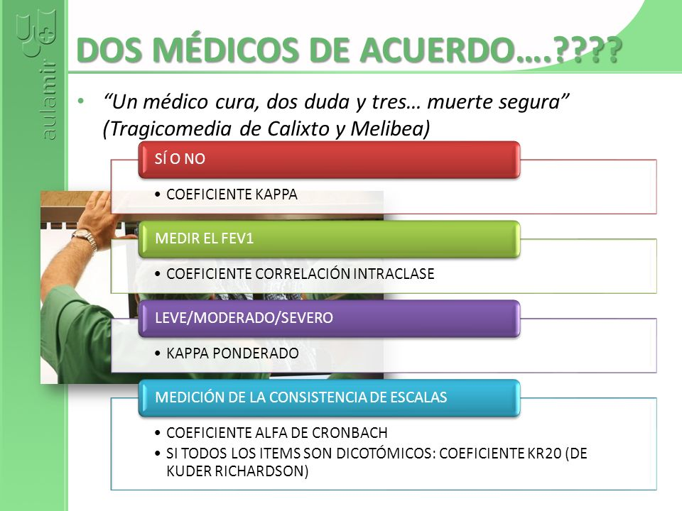 DOS MÉDICOS DE ACUERDO….