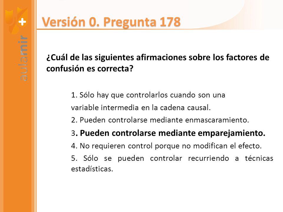 Versión 0. Pregunta 178 ¿Cuál de las siguientes afirmaciones sobre los factores de confusión es correcta