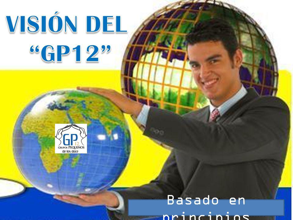 VISIÓN DEL GP12 Basado en principios