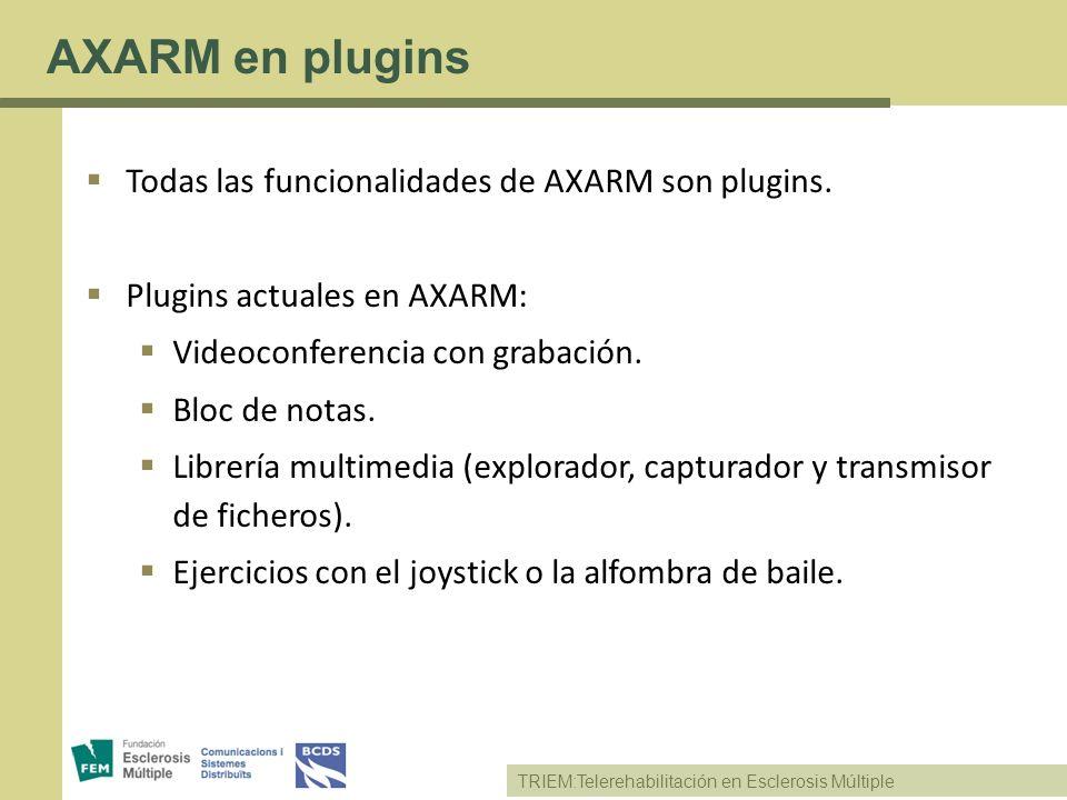 AXARM en plugins Todas las funcionalidades de AXARM son plugins.