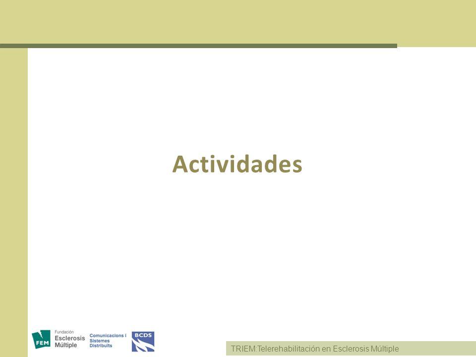 Actividades TRIEM:Telerehabilitación en Esclerosis Múltiple