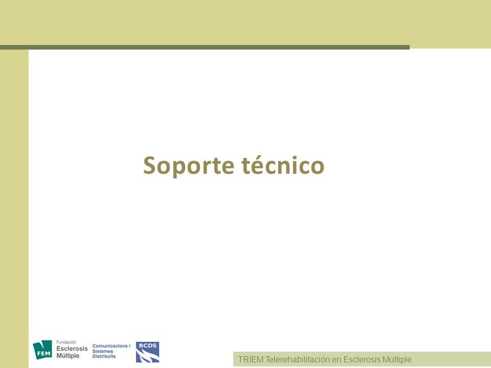 Soporte técnico TRIEM:Telerehabilitación en Esclerosis Múltiple