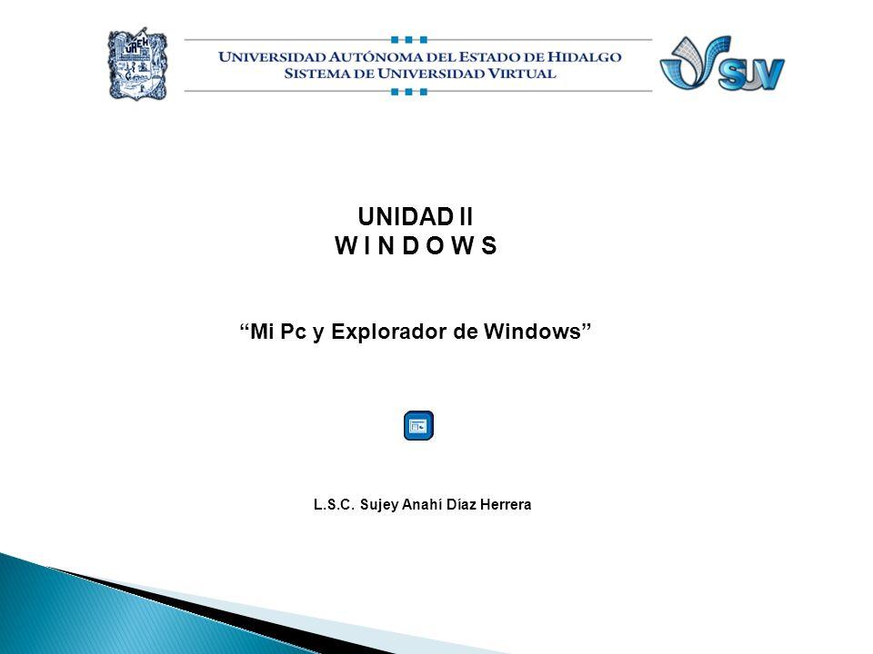 Mi Pc y Explorador de Windows L.S.C. Sujey Anahí Díaz Herrera