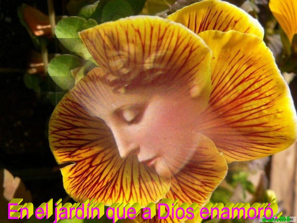 En el jardín que a Dios enamoró.