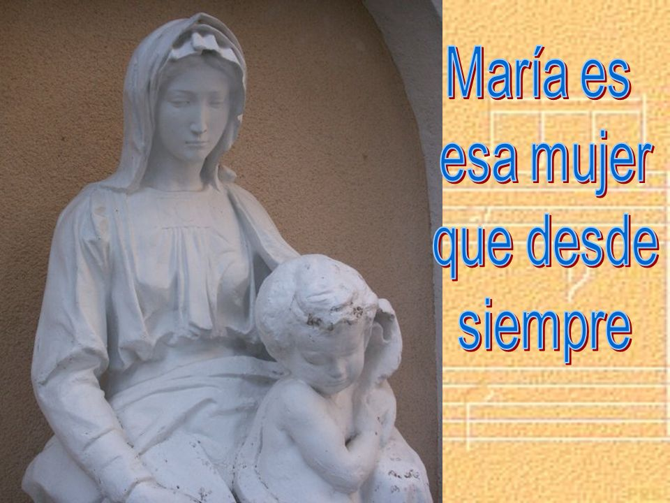 María es esa mujer que desde siempre