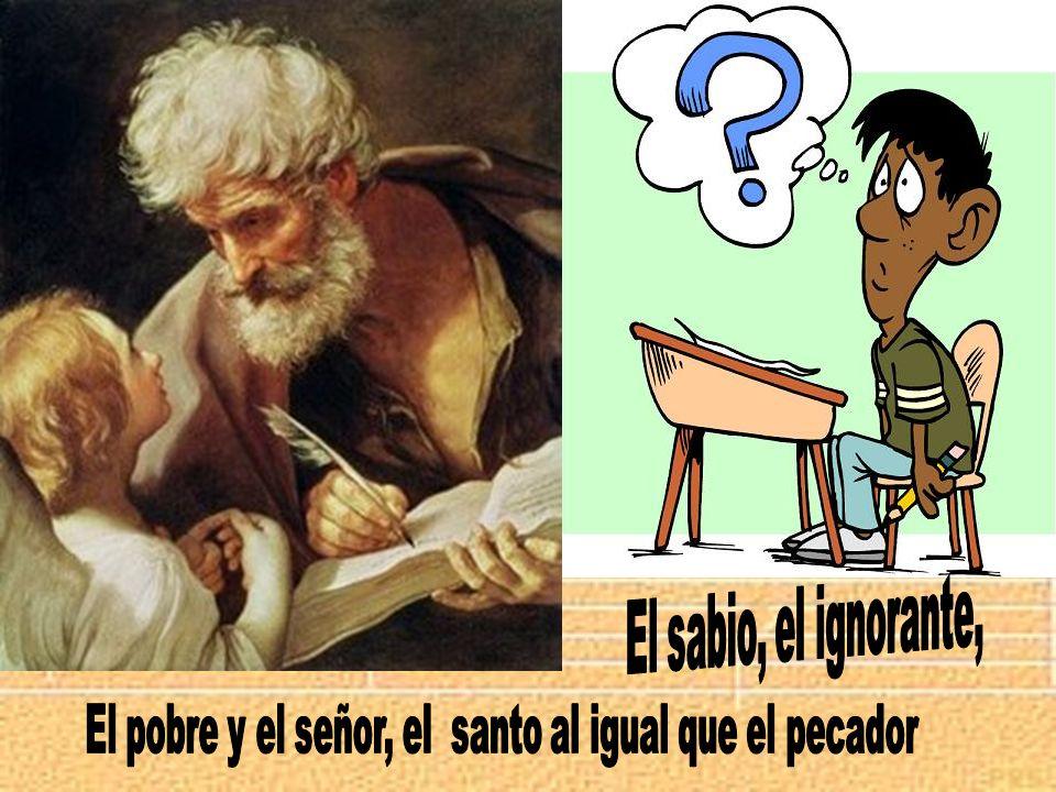 El pobre y el señor, el santo al igual que el pecador