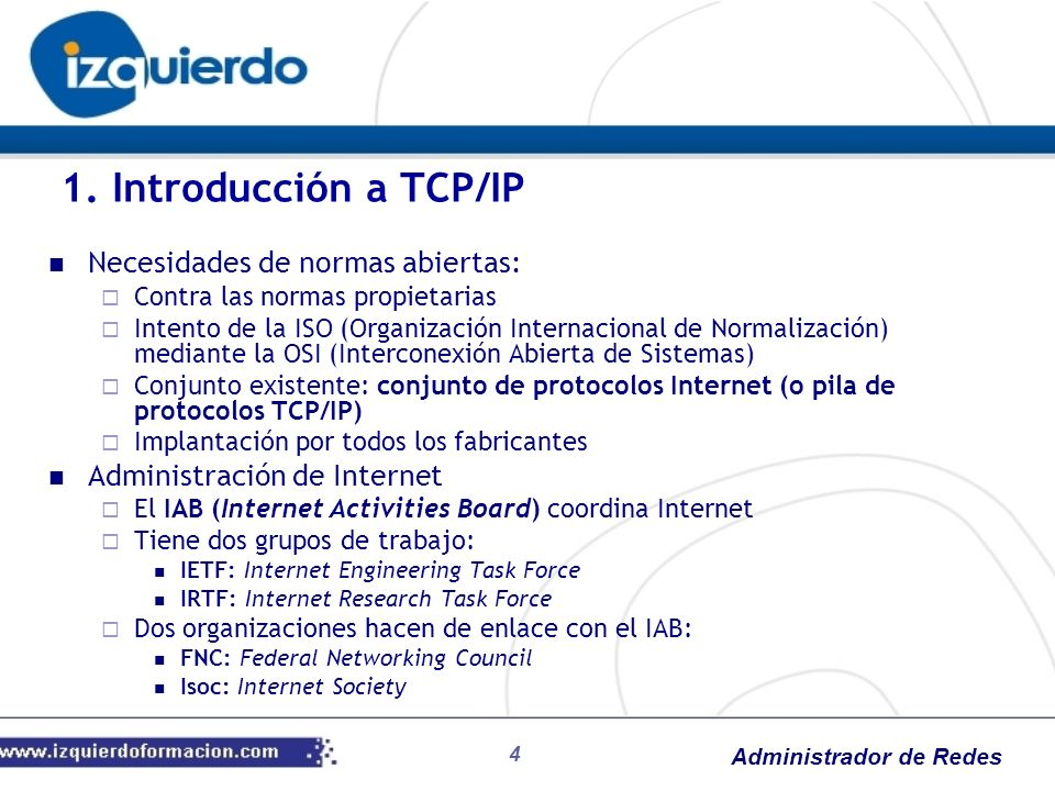 1. Introducción a TCP/IP Necesidades de normas abiertas: