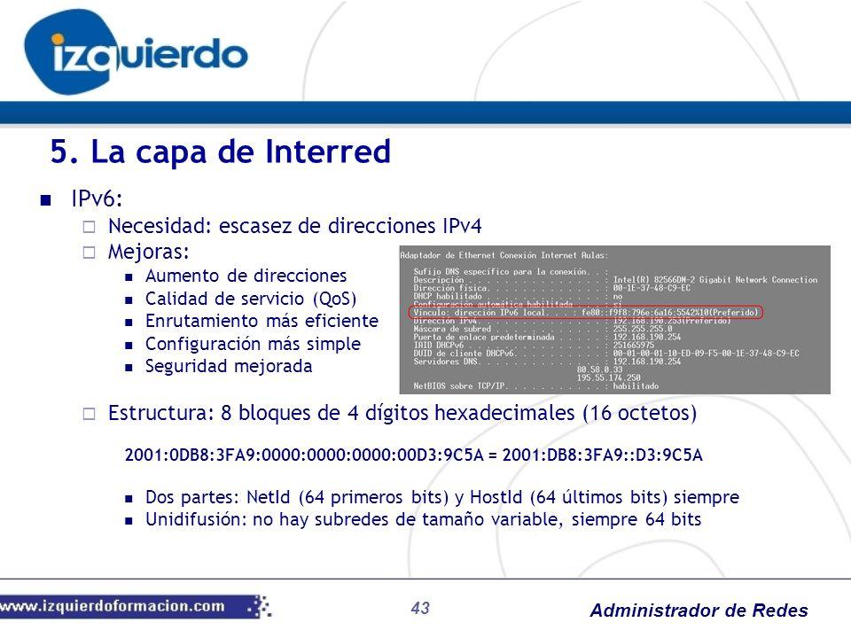 5. La capa de Interred IPv6: Necesidad: escasez de direcciones IPv4