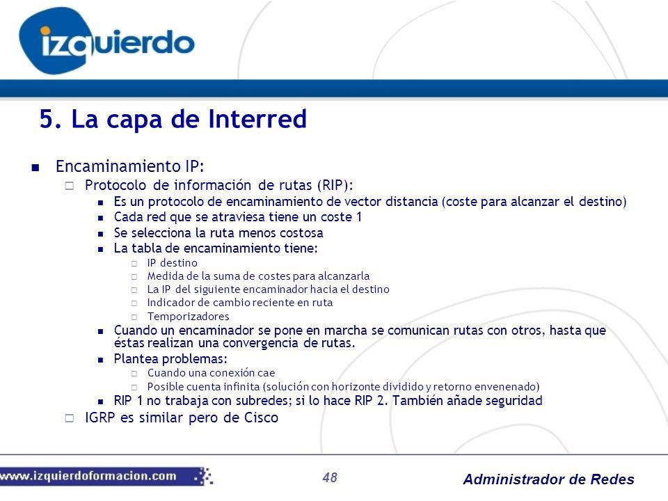 5. La capa de Interred Encaminamiento IP:
