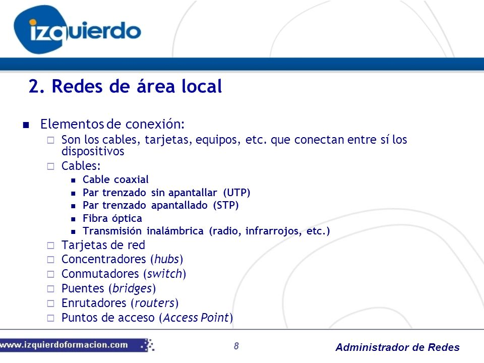 2. Redes de área local Elementos de conexión: