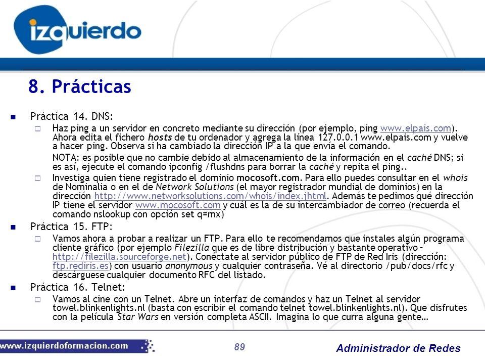 8. Prácticas Práctica 14. DNS: Práctica 15. FTP: Práctica 16. Telnet: