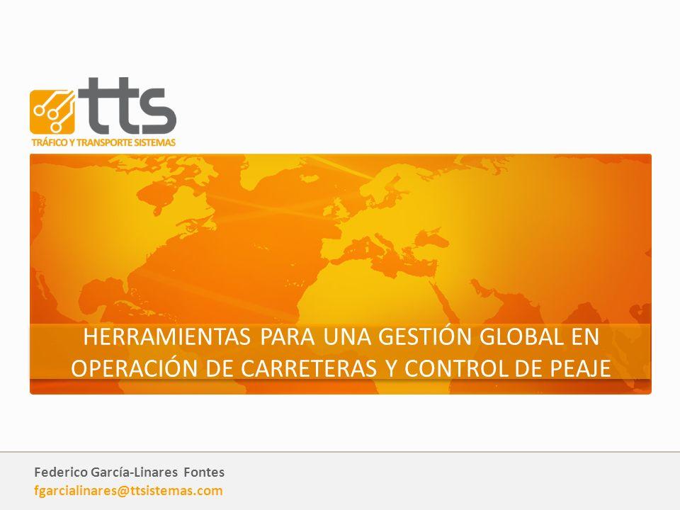 HERRAMIENTAS PARA UNA GESTIÓN GLOBAL EN OPERACIÓN DE CARRETERAS Y CONTROL DE PEAJE