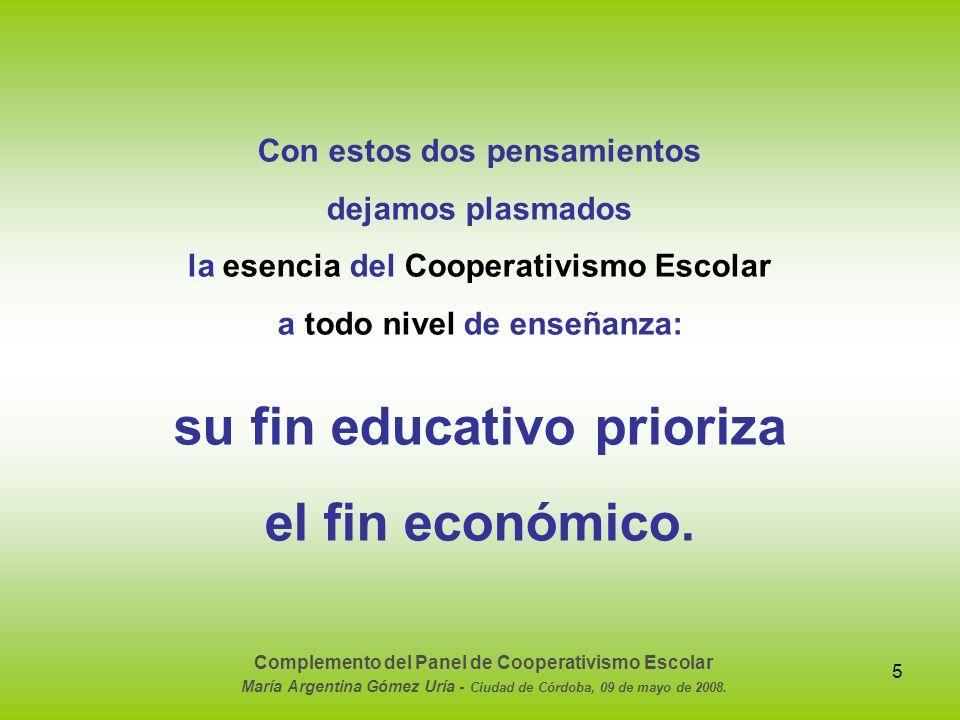 su fin educativo prioriza el fin económico.