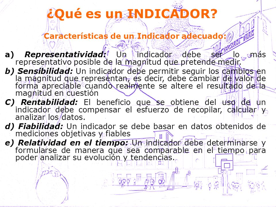 Características de un Indicador adecuado: