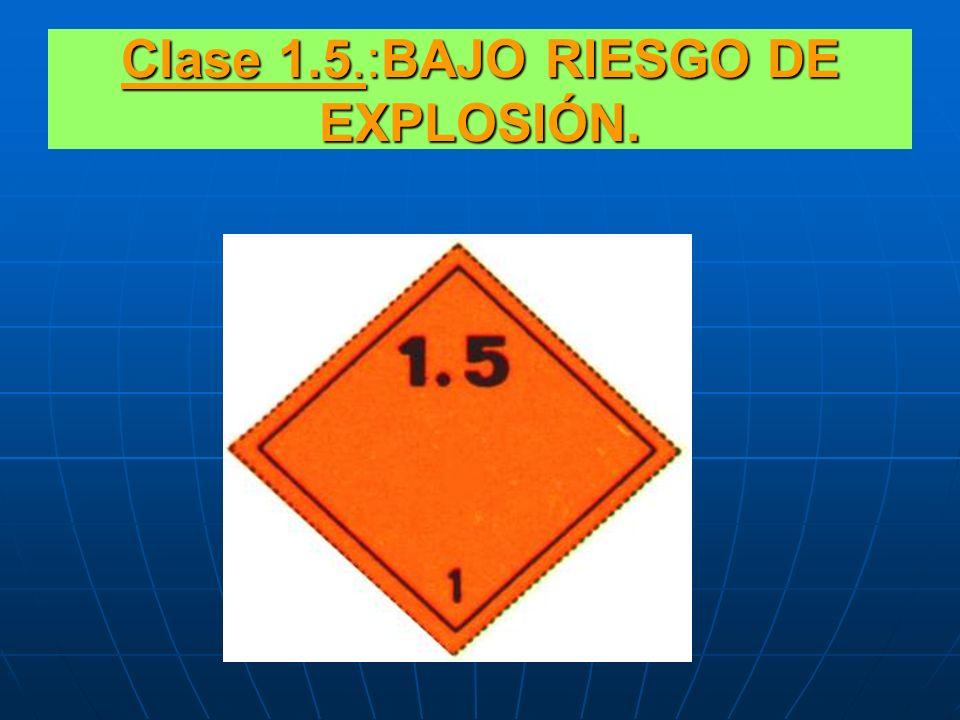 Clase 1.5.:BAJO RIESGO DE EXPLOSIÓN.