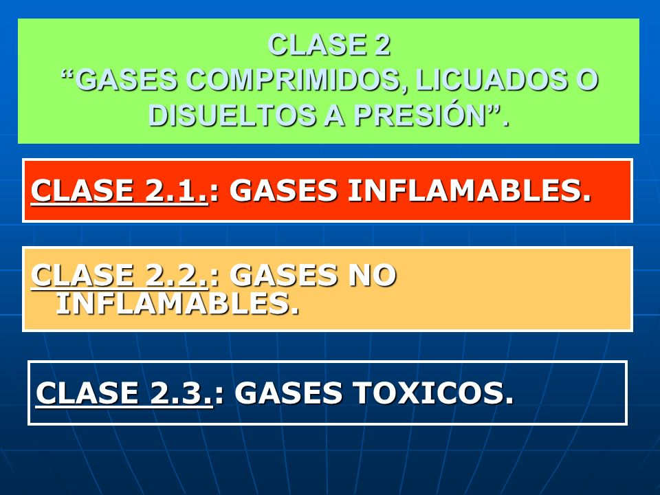 CLASE 2 GASES COMPRIMIDOS, LICUADOS O DISUELTOS A PRESIÓN .