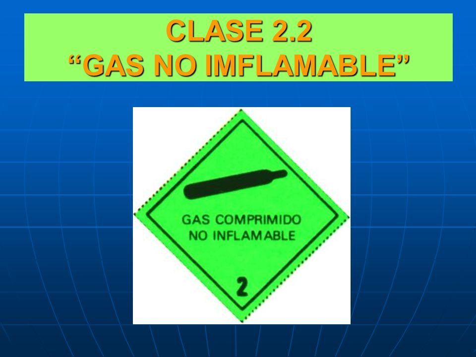 CLASE 2.2 GAS NO IMFLAMABLE
