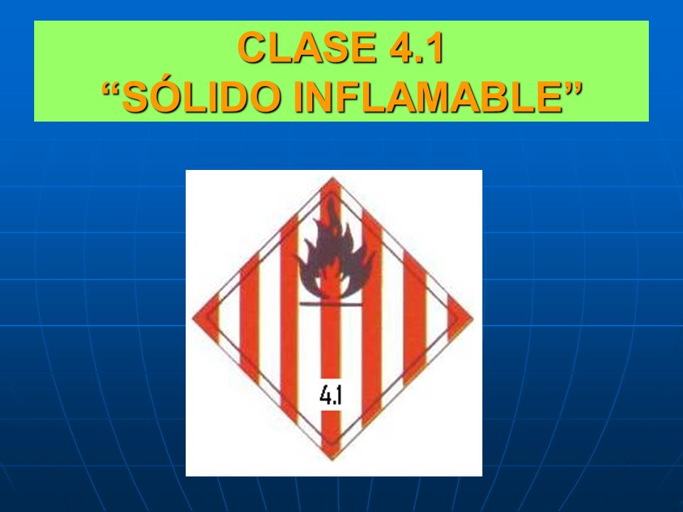 CLASE 4.1 SÓLIDO INFLAMABLE