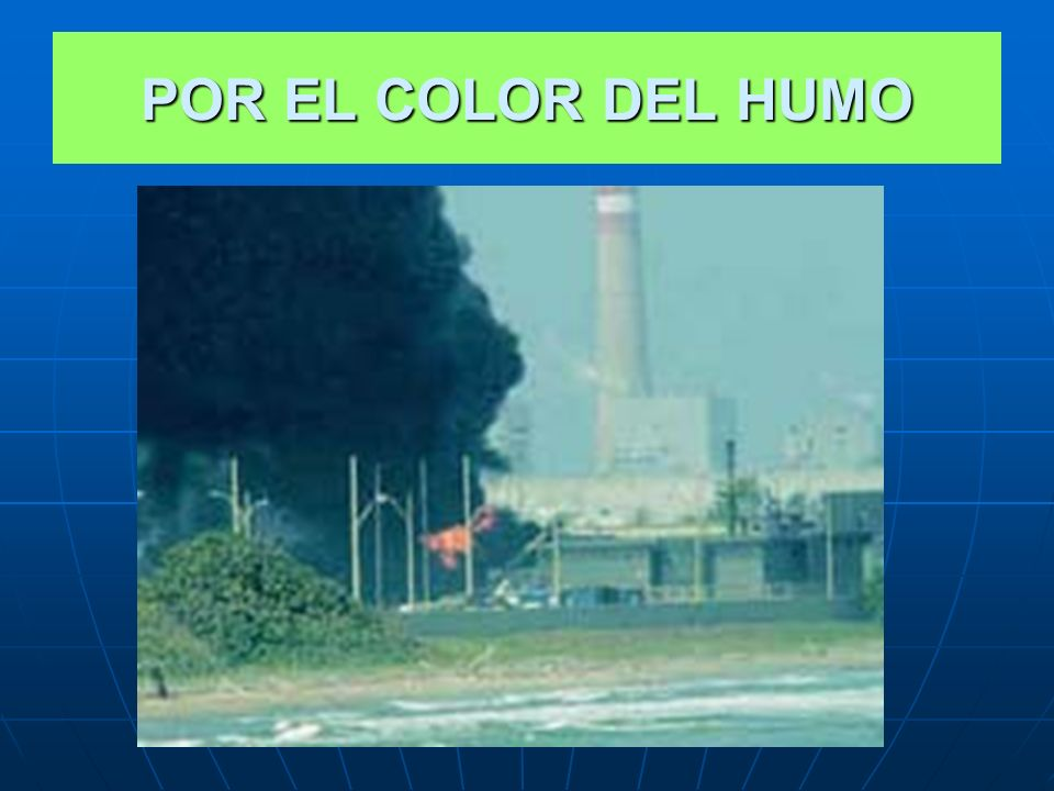 POR EL COLOR DEL HUMO