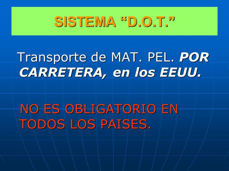 SISTEMA D.O.T. NO ES OBLIGATORIO EN TODOS LOS PAISES.