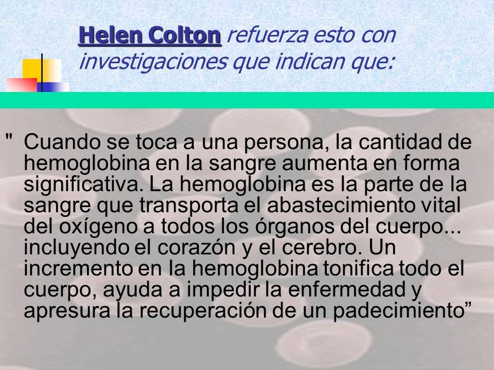 Helen Colton refuerza esto con investigaciones que indican que: