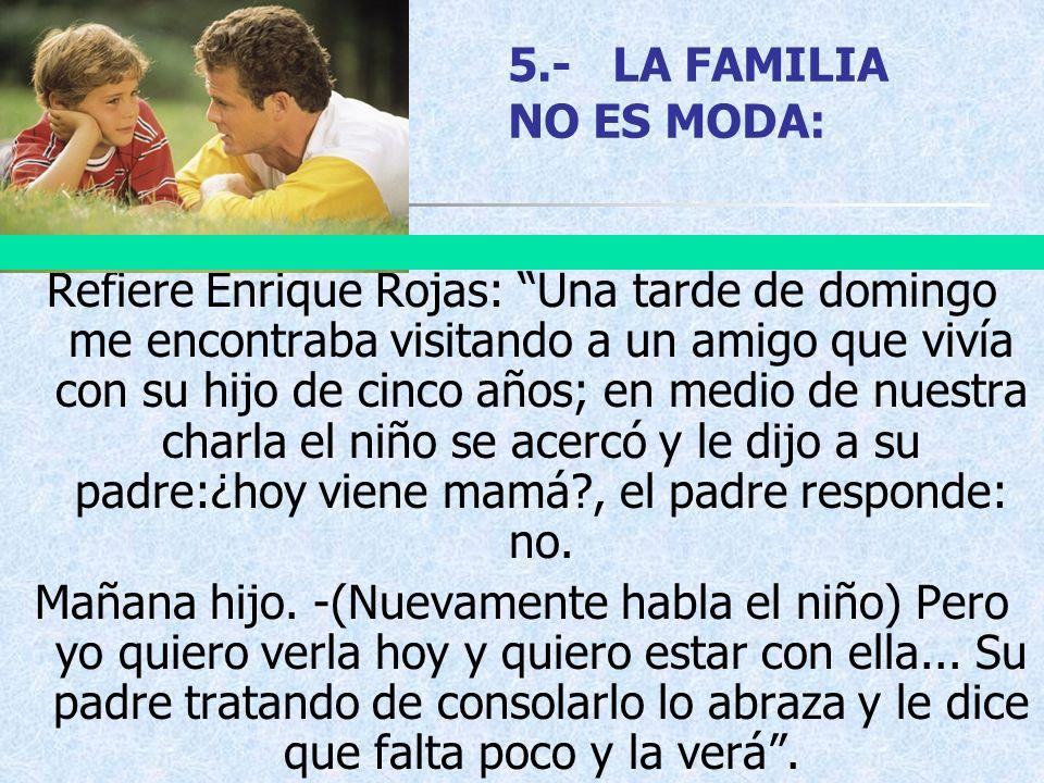 5.- LA FAMILIA NO ES MODA: