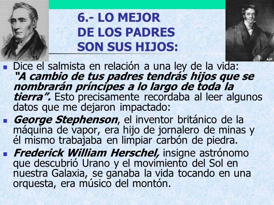 6.- LO MEJOR DE LOS PADRES SON SUS HIJOS: