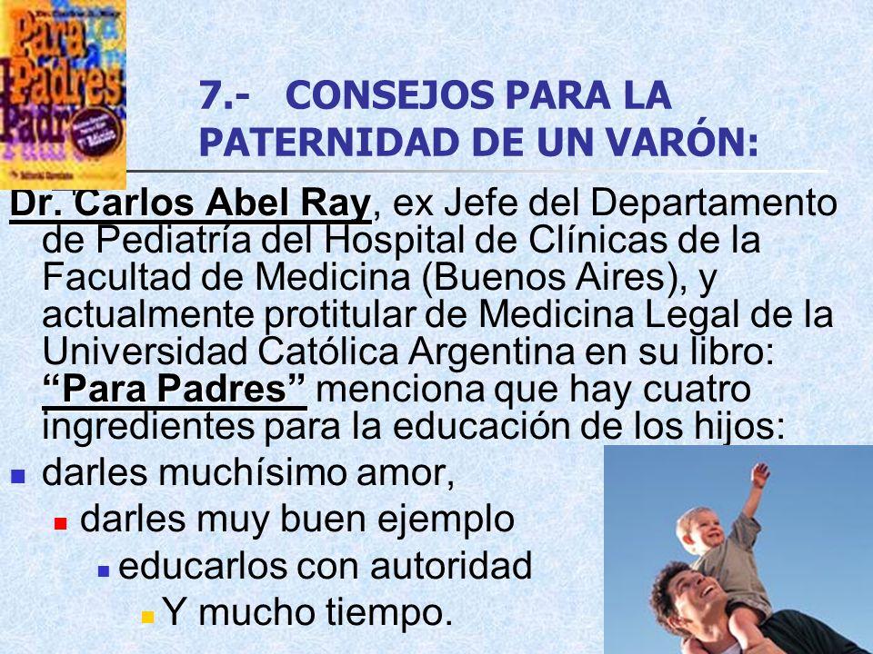 7.- CONSEJOS PARA LA PATERNIDAD DE UN VARÓN: