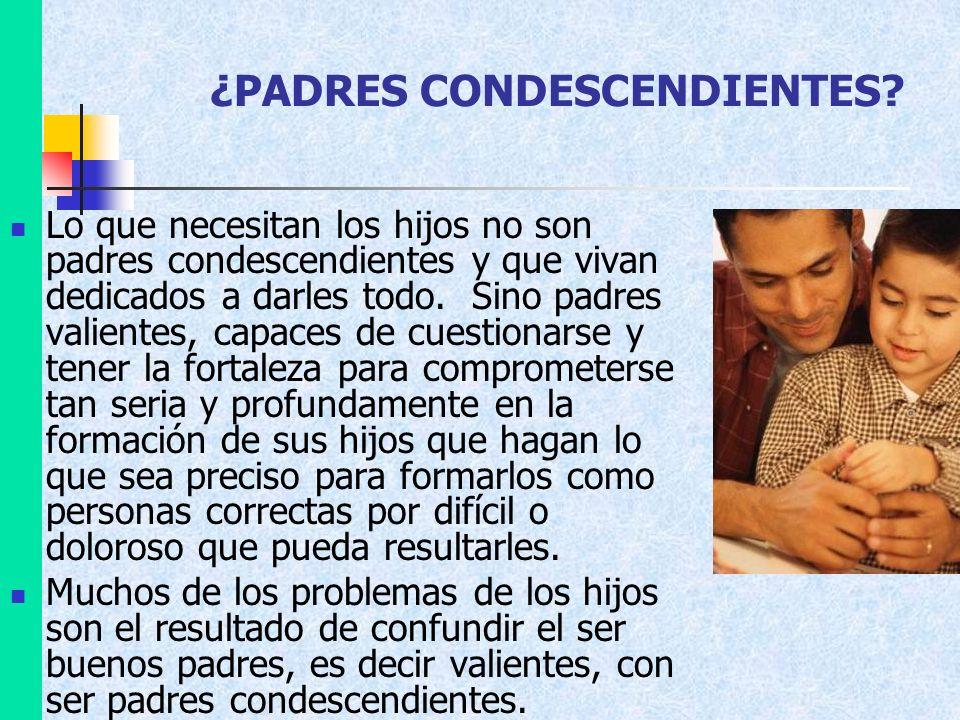 ¿PADRES CONDESCENDIENTES