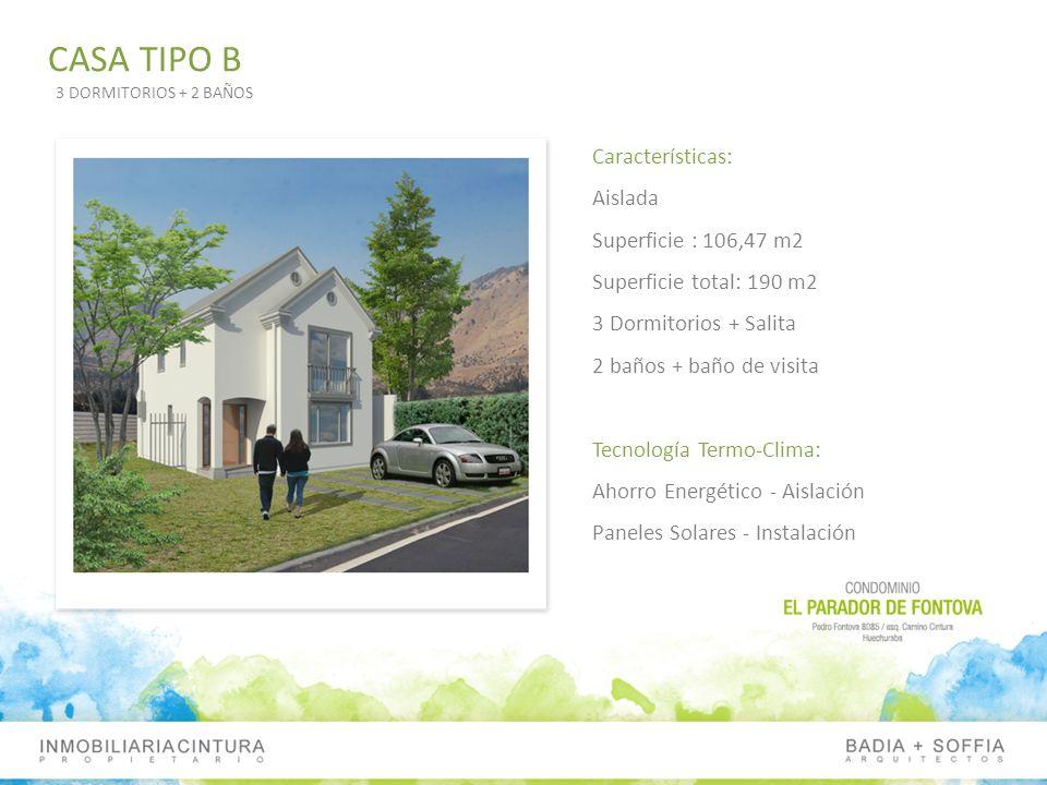 CASA TIPO B Características: Aislada Superficie : 106,47 m2