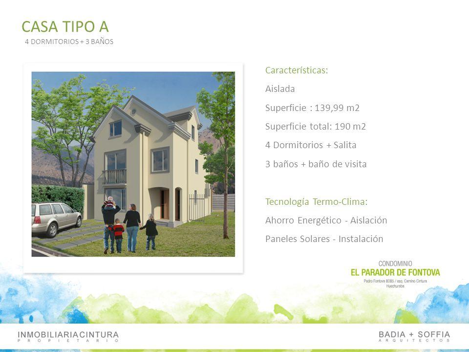 CASA TIPO A Características: Aislada Superficie : 139,99 m2