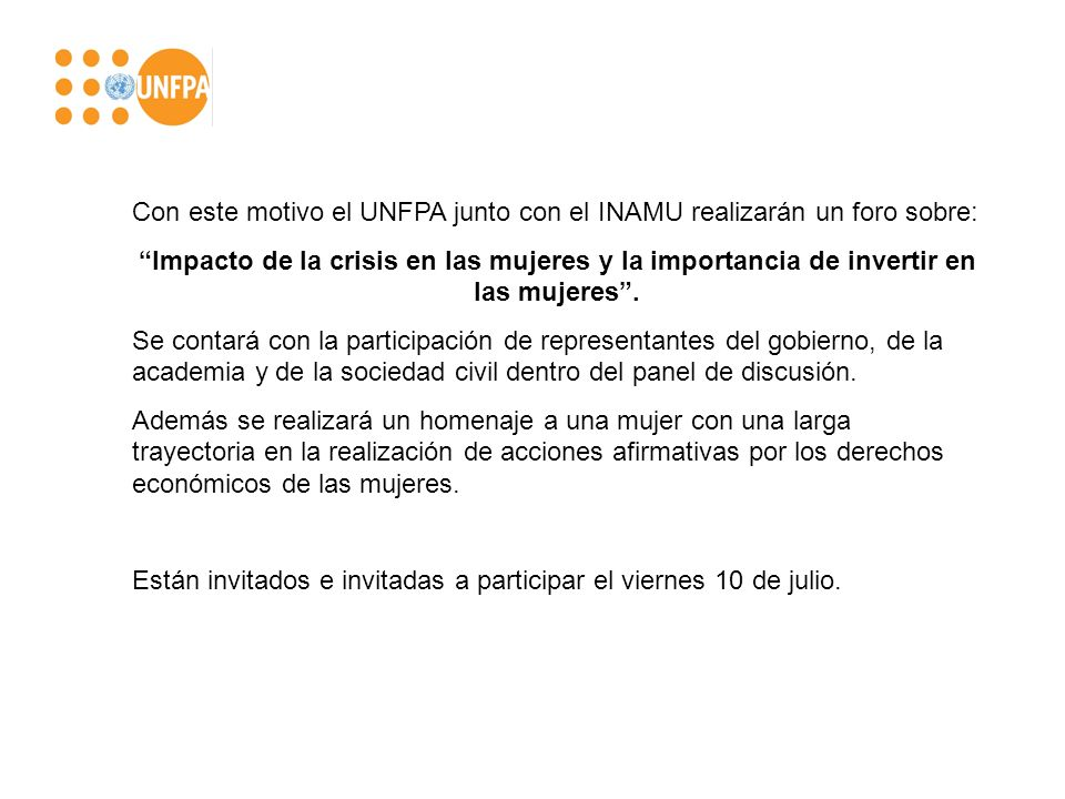 Con este motivo el UNFPA junto con el INAMU realizarán un foro sobre: