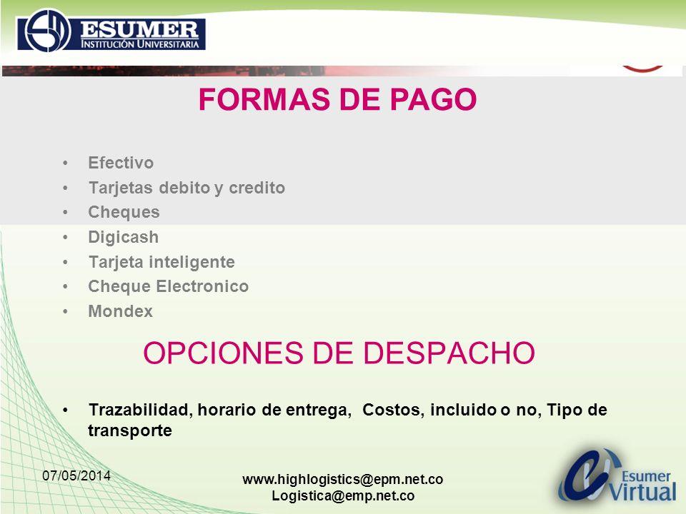 FORMAS DE PAGO OPCIONES DE DESPACHO Efectivo Tarjetas debito y credito